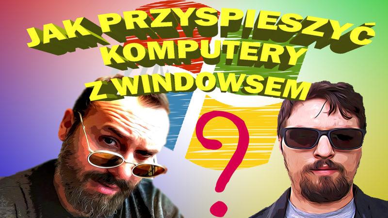 Jak przyspieszyć komputer z Windowsem?